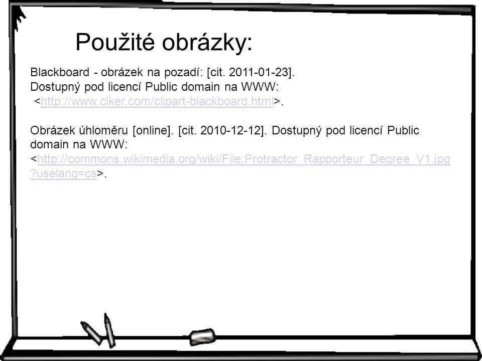 Použité obrázky: Blackboard - obrázek na pozadí: [cit. 2011-01-23].
